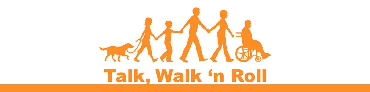 Talk, Walk 'n Roll